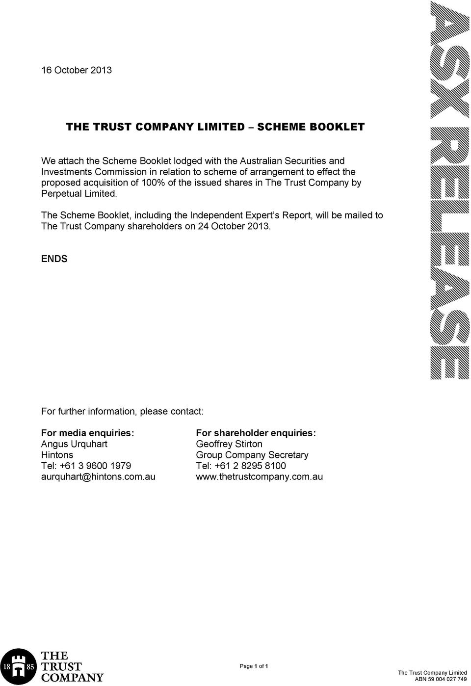 The Scheme Booklet, including the Independent Expert s Report, will be mailed to The Trust Company shareholders on 24 October 2013.
