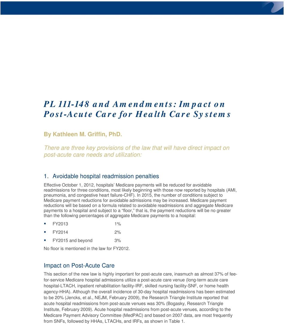 Avoidable hospital readmission penalties Effective October 1, 2012, hospitals Medicare payments will be reduced for avoidable readmissions for three conditions, most likely beginning with those now