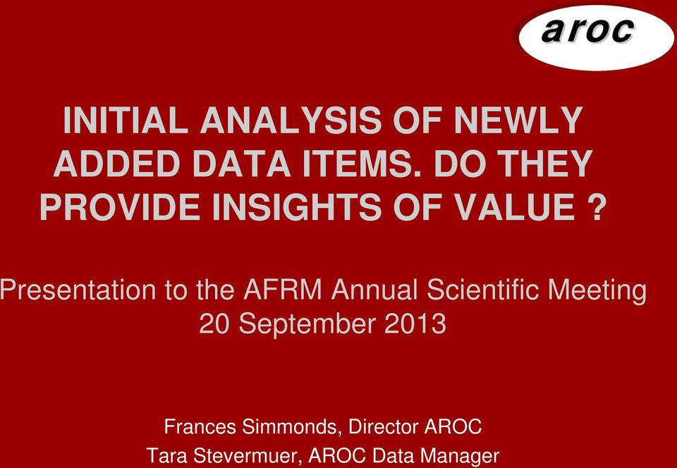 Presentation to the AFRM Annual Scientific Meeting 20