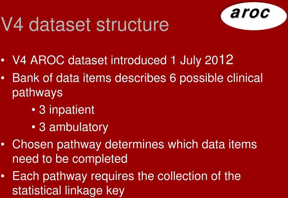 ambulatory Chosen pathway determines which data items need to be