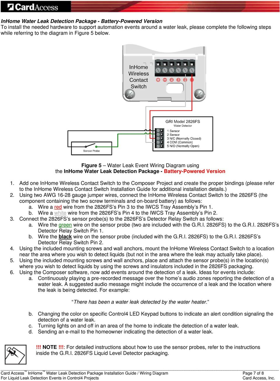 Add one InHome Wireless Contact Switch to the Composer Project and create the proper bindings (please refer to the InHome Wireless Contact Switch Installation Guide for additional installation