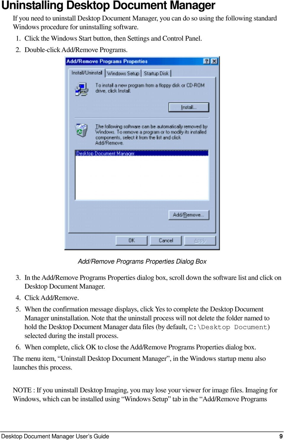 In the Add/Remove Programs Properties dialog box, scroll down the software list and click on Desktop Document Manager. 4. Click Add/Remove. 5.