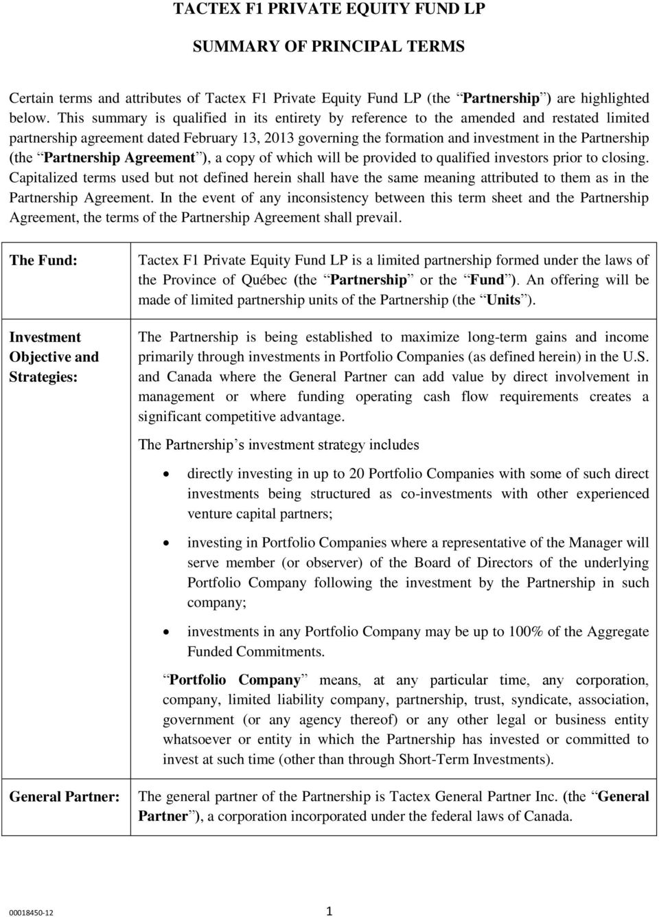 Partnership Agreement ), a copy of which will be provided to qualified investors prior to closing.