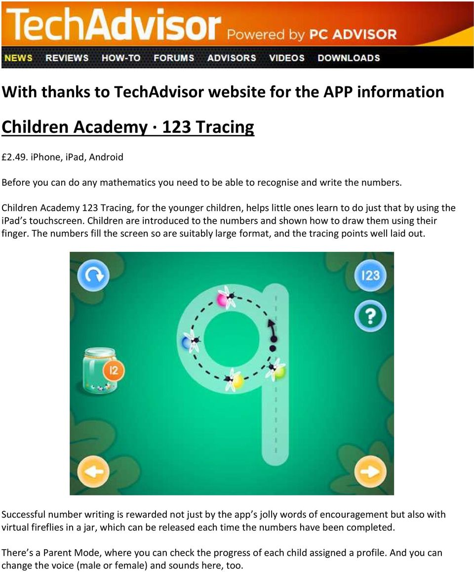 Children Academy 123 Tracing, for the younger children, helps little ones learn to do just that by using the ipad s touchscreen.