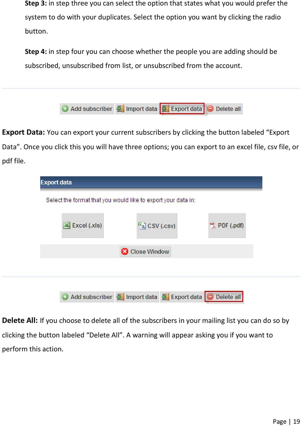Export Data: You can export your current subscribers by clicking the button labeled Export Data.