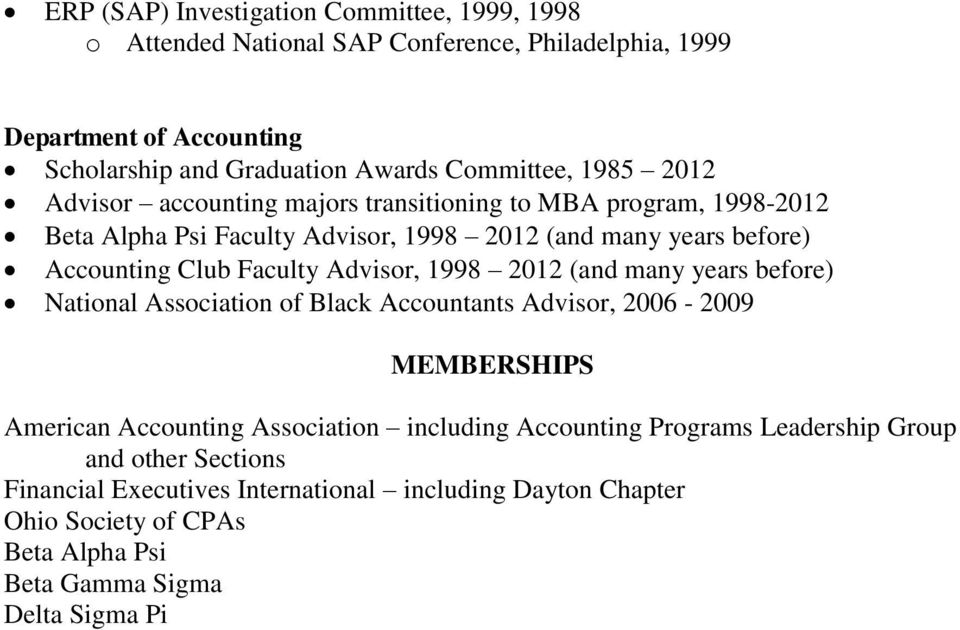 Faculty Advisor, 1998 2012 (and many years before) National Association of Black Accountants Advisor, 2006-2009 MEMBERSHIPS American Accounting Association including