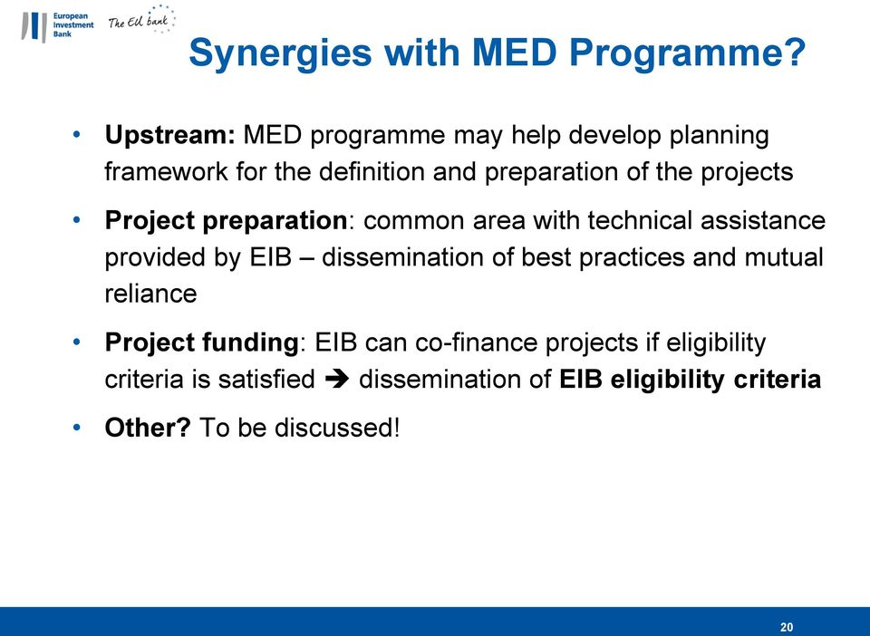 projects Project preparation: common area with technical assistance provided by EIB dissemination of