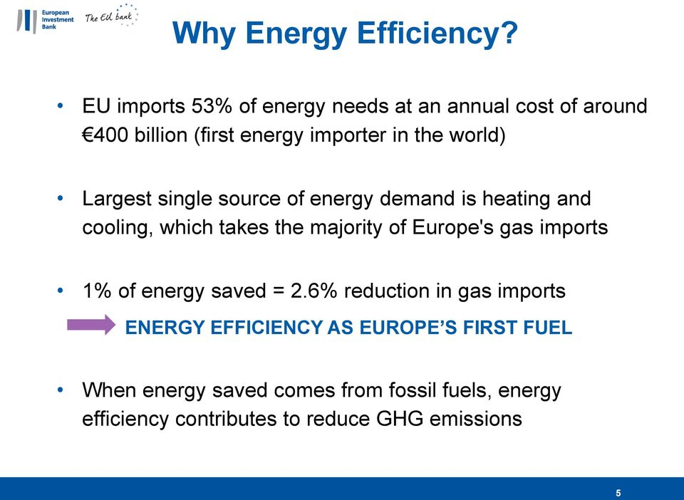 Largest single source of energy demand is heating and cooling, which takes the majority of Europe's gas