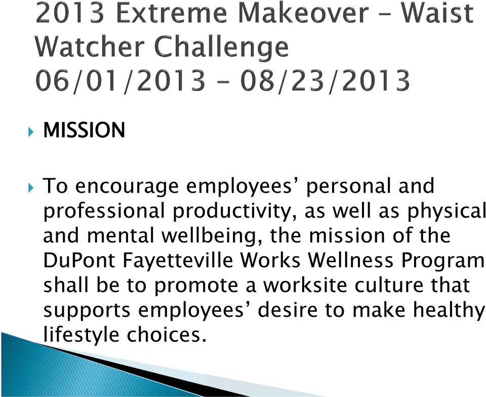 of the DuPont Fayetteville Works Wellness Program shall be to promote