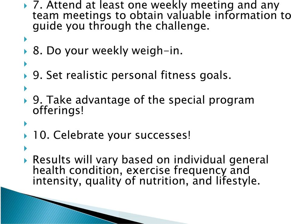 Set realistic personal fitness goals. 9. Take advantage of the special program offerings! 10.