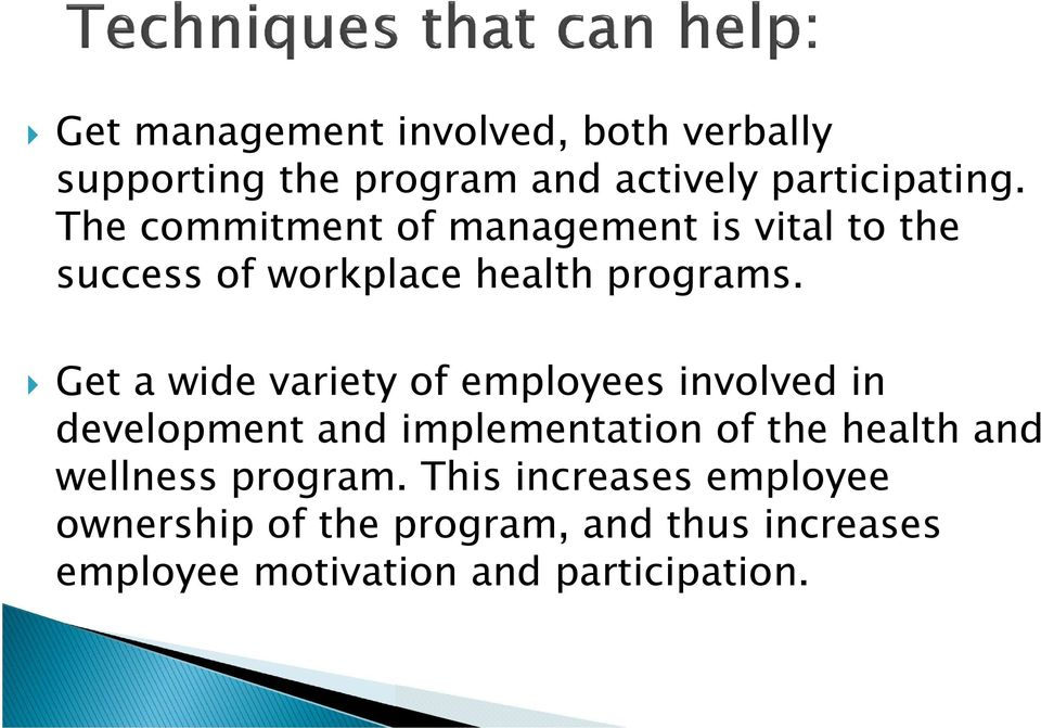 Get a wide variety of employees involved in development and implementation of the health and