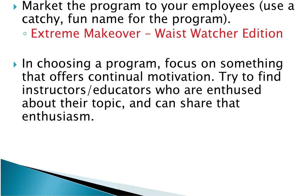Extreme Makeover Waist Watcher Edition In choosing a program, focus on