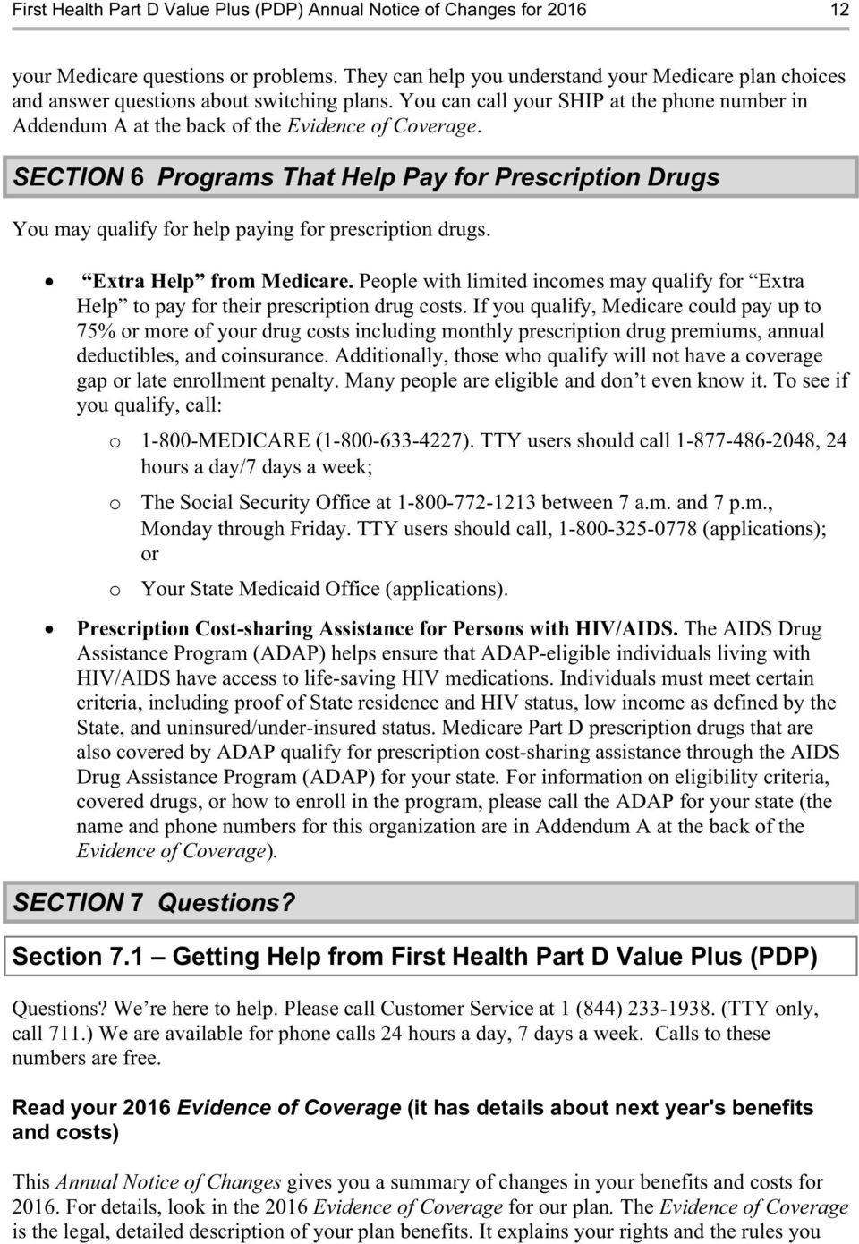 SECTION 6 Programs That Help Pay for Prescription Drugs You may qualify for help paying for prescription drugs. Extra Help from Medicare.