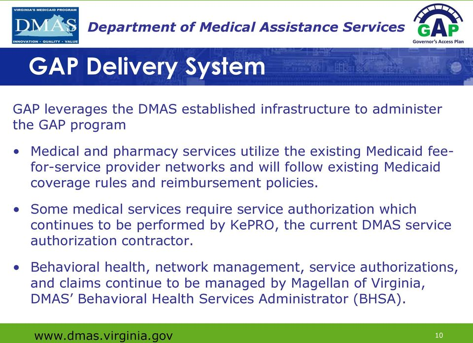 Some medical services require service authorization which continues to be performed by KePRO, the current DMAS service authorization contractor.