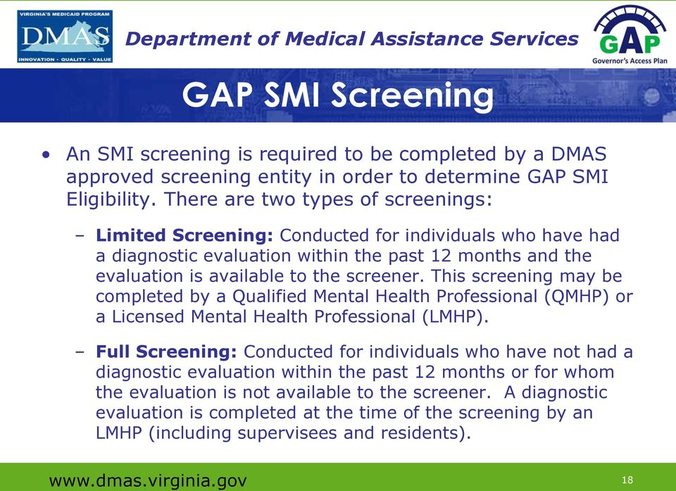 This screening may be completed by a Qualified Mental Health Professional (QMHP) or a Licensed Mental Health Professional (LMHP).