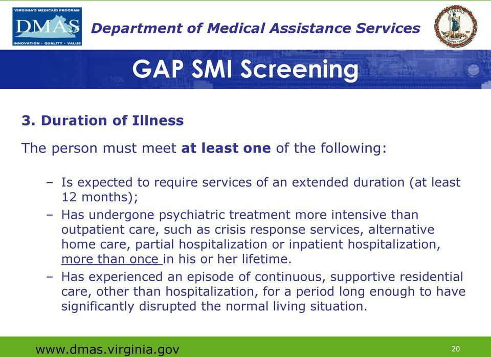 Has undergone psychiatric treatment more intensive than outpatient care, such as crisis response services, alternative home care, partial