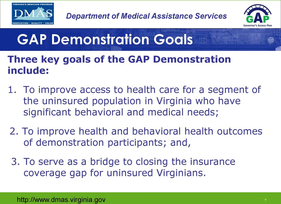 To improve access to health care for a segment of the uninsured population in Virginia who have significant