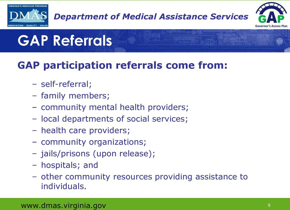 care providers; community organizations; jails/prisons (upon release); hospitals;