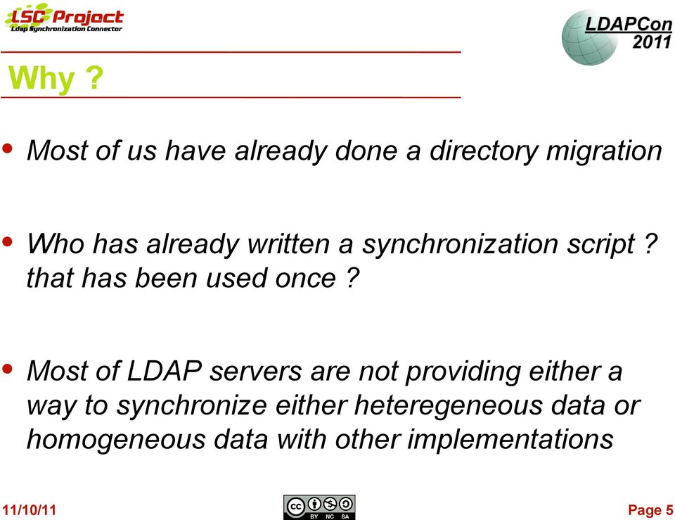 Most of LDAP servers are not providing either a way to synchronize