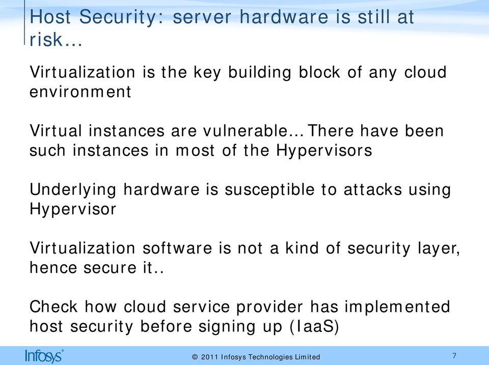 Underlying hardware is susceptible to attacks using Hypervisor Virtualization software is not a kind of