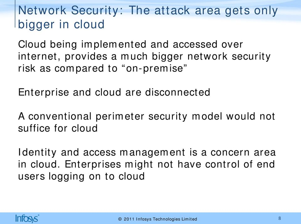 are disconnected A conventional perimeter security model would not suffice for cloud Identity and access