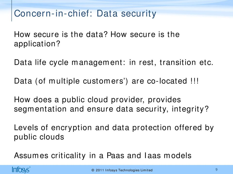 !! How does a public cloud provider, provides segmentation and ensure data security, integrity?