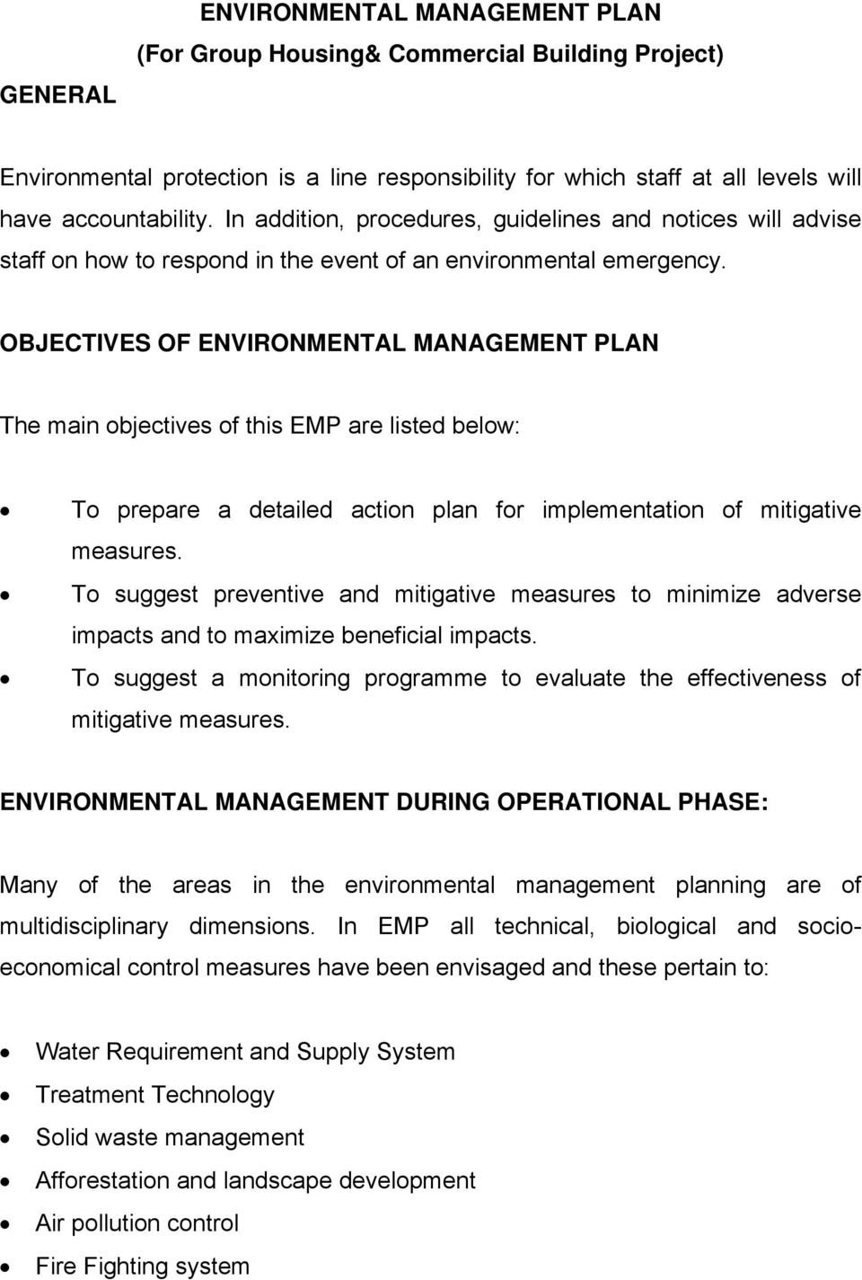 OBJECTIVES OF ENVIRONMENTAL MANAGEMENT PLAN The main objectives of this EMP are listed below: To prepare a detailed action plan for implementation of mitigative measures.
