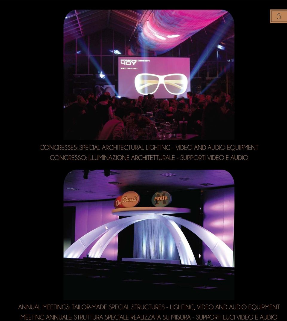 MEETINGS: TAILOR-MADE SPECIAL STRUCTURES - LIGHTING, VIDEO AND AUDIO