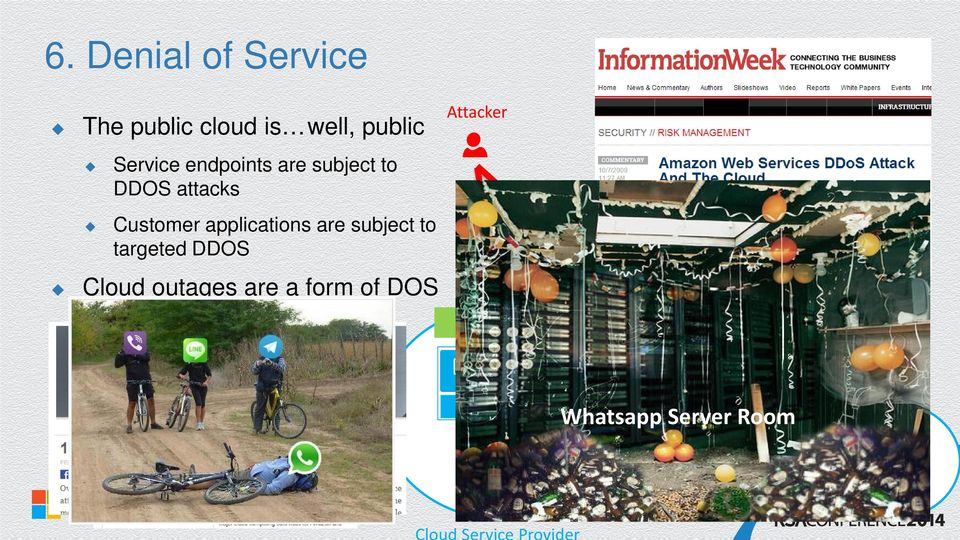 DDOS Cloud outages are a form of DOS Attacker Internet Enterprise Cloud
