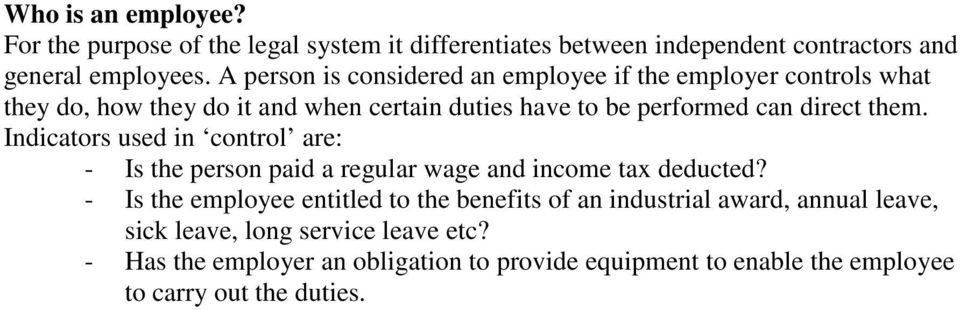 them. Indicators used in control are: - Is the person paid a regular wage and income tax deducted?