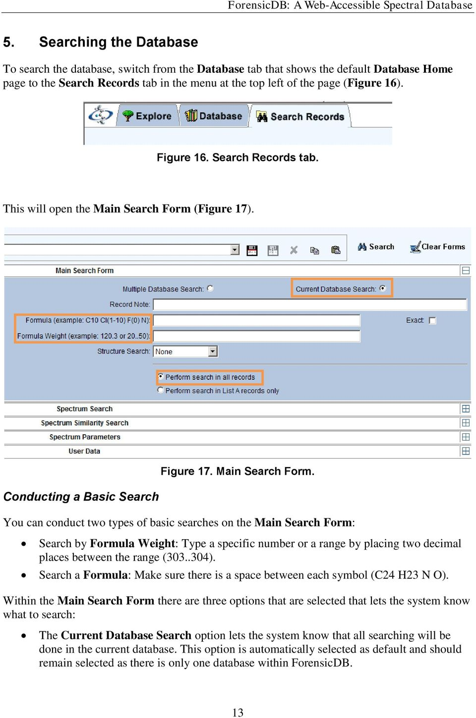 (Figure 17). Conducting a Basic Search Figure 17. Main Search Form.