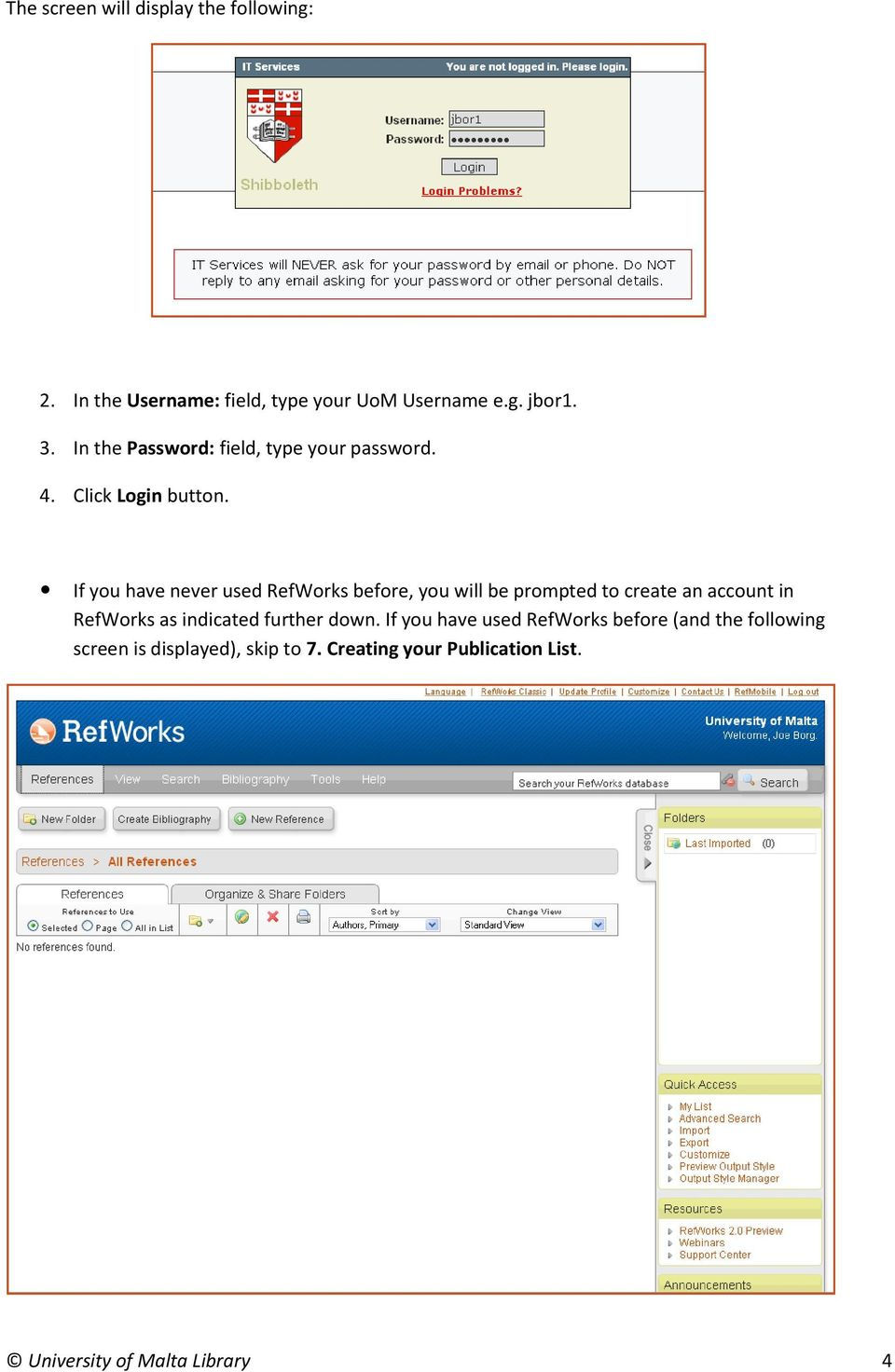 If you have never used RefWorks before, you will be prompted to create an account in RefWorks as indicated