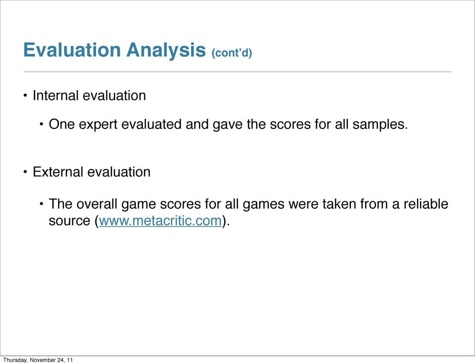 External evaluation The overall game scores for all
