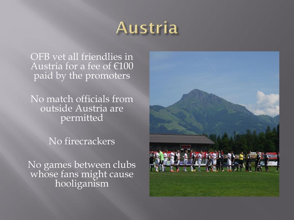 outside Austria are permitted No firecrackers No