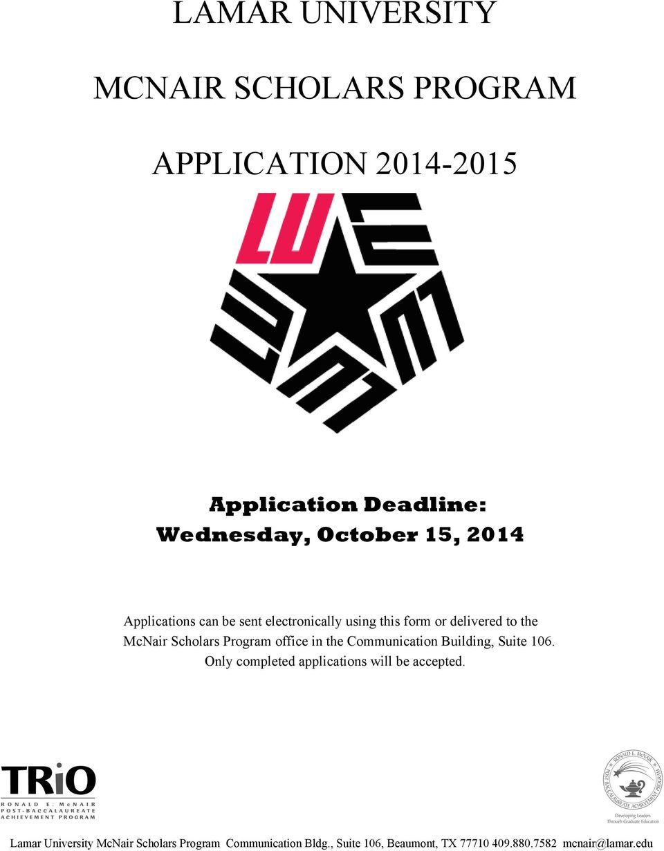 office in the Communication Building, Suite 106. Only completed applications will be accepted.
