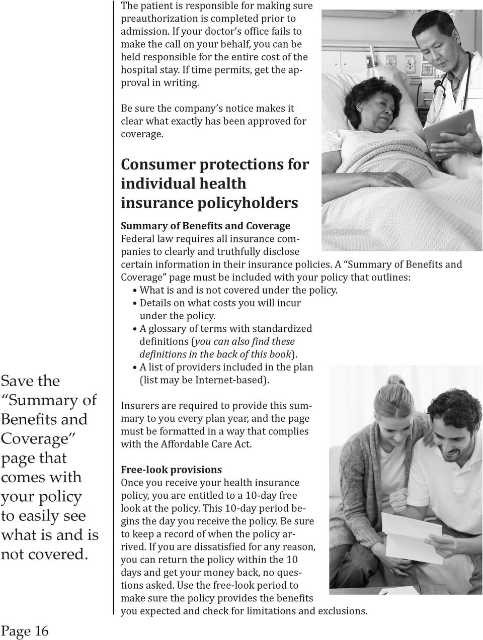 Be sure the company s notice makes it clear what exactly has been approved for coverage.
