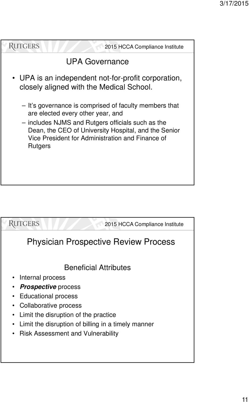 University Hospital, and the Senior Vice President for Administration and Finance of Rutgers Physician Prospective Review Process Beneficial Attributes
