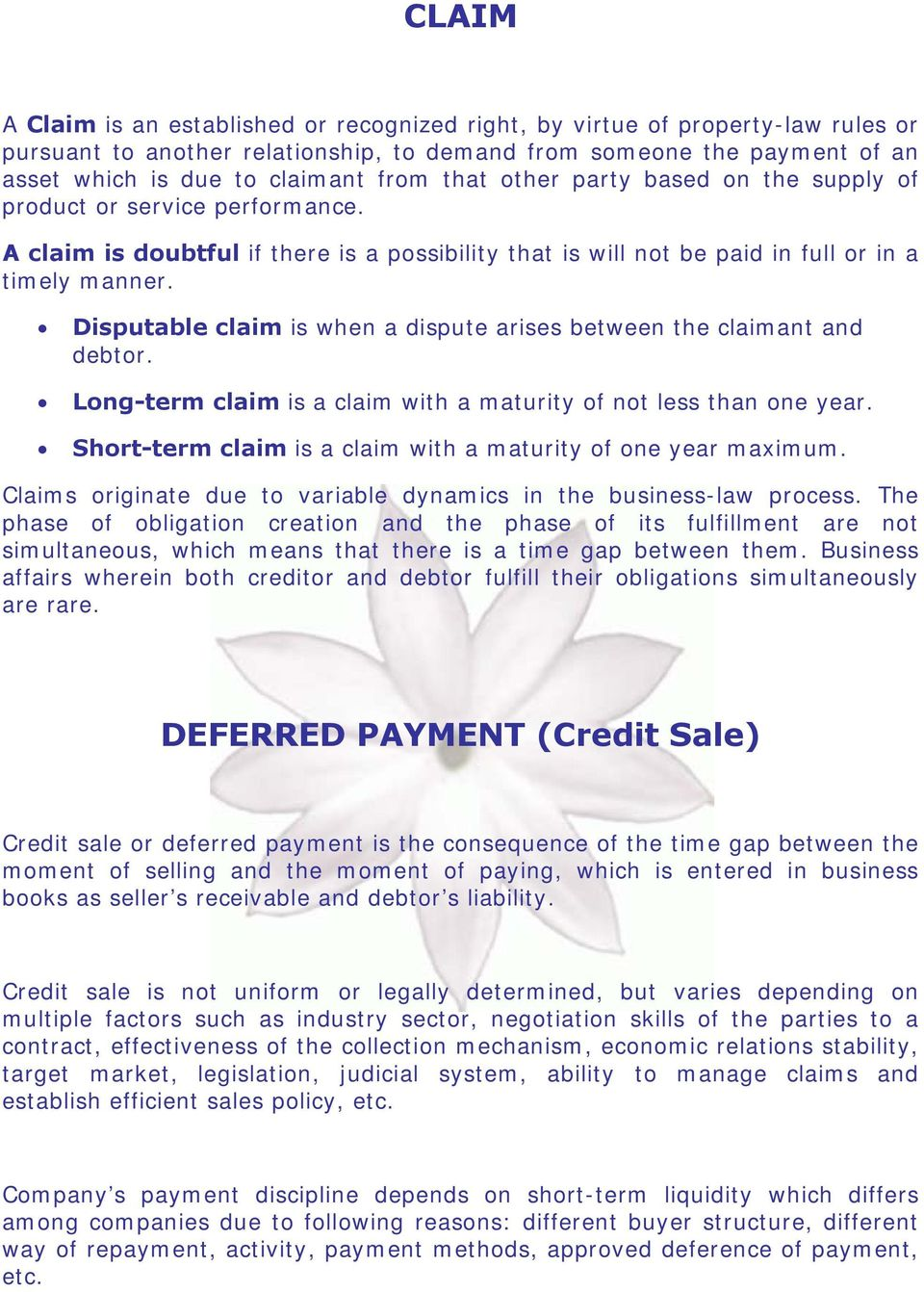 Disputable claim is when a dispute arises between the claimant and debtor. Long-term claim is a claim with a maturity of not less than one year.