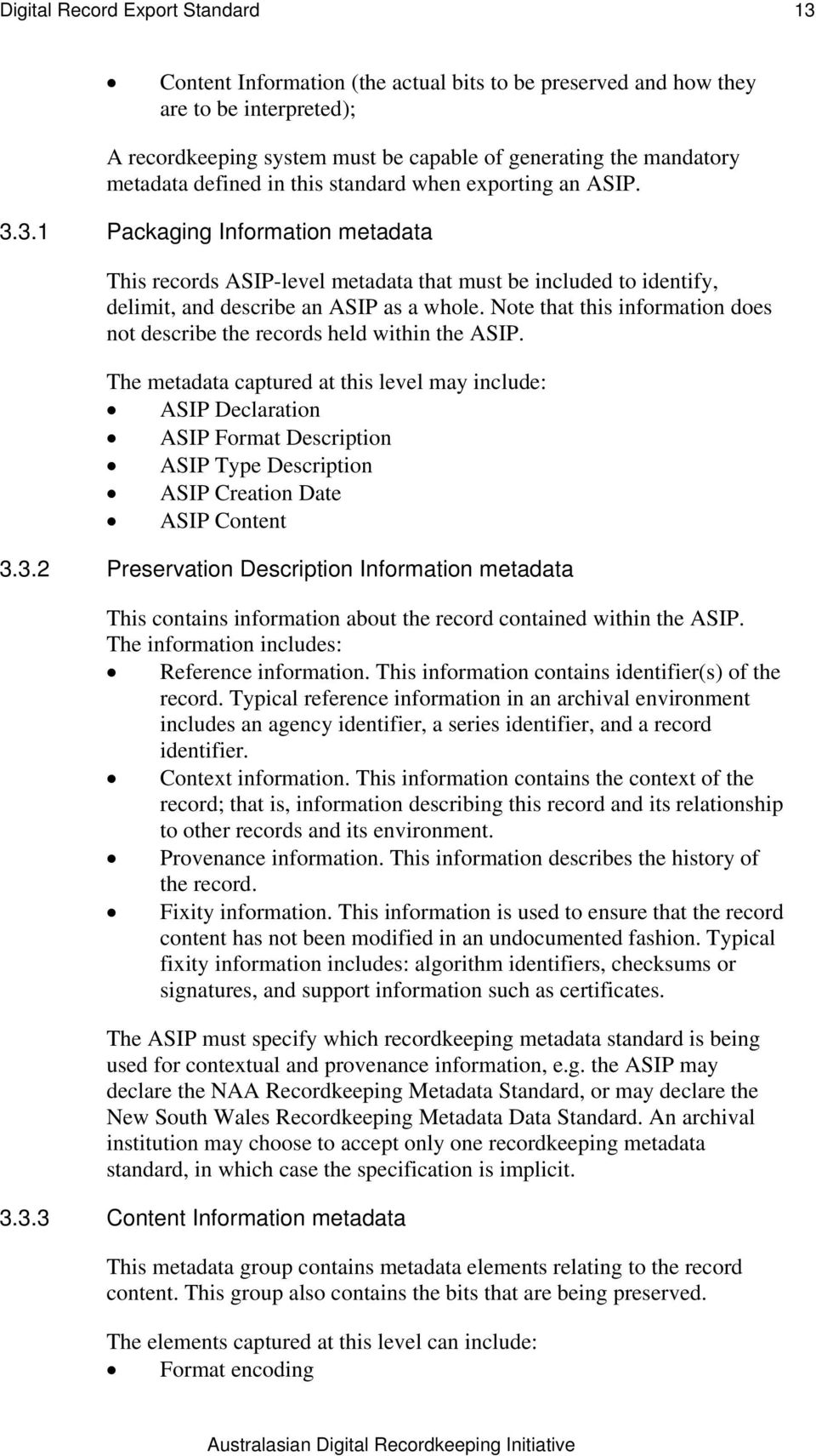 Note that this information does not describe the records held within the ASIP.