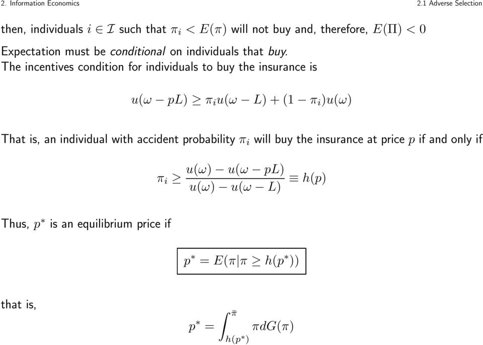 The incentives condition for individuals to buy the insurance is u(ω pl) π i u(ω L) + (1 π i )u(ω) That is, an