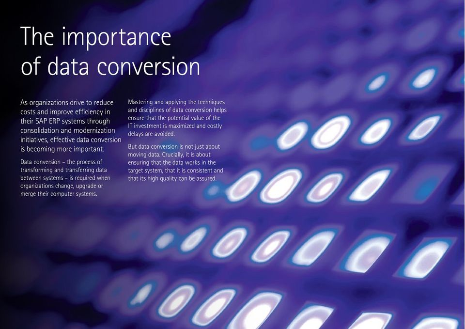Data conversion the process of transforming and transferring data between systems is required when organizations change, upgrade or merge their computer systems.