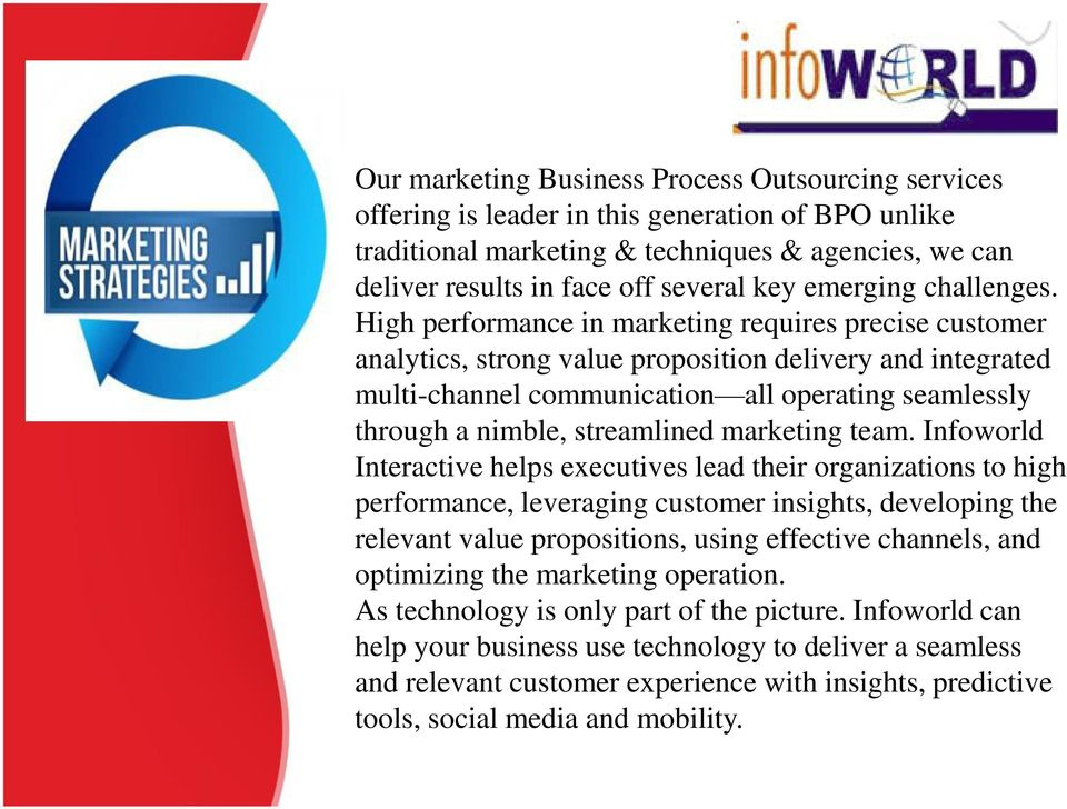 High performance in marketing requires precise customer analytics, strong value proposition delivery and integrated multi-channel communication all operating seamlessly through a nimble, streamlined