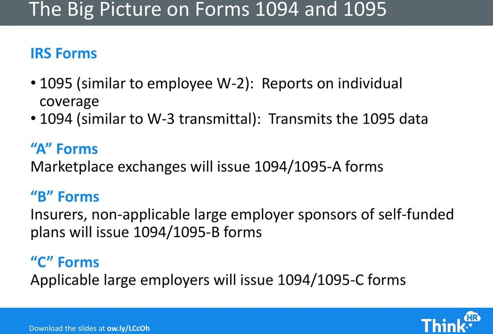 exchanges will issue 1094/1095-A forms B Forms Insurers, non-applicable large employer sponsors of