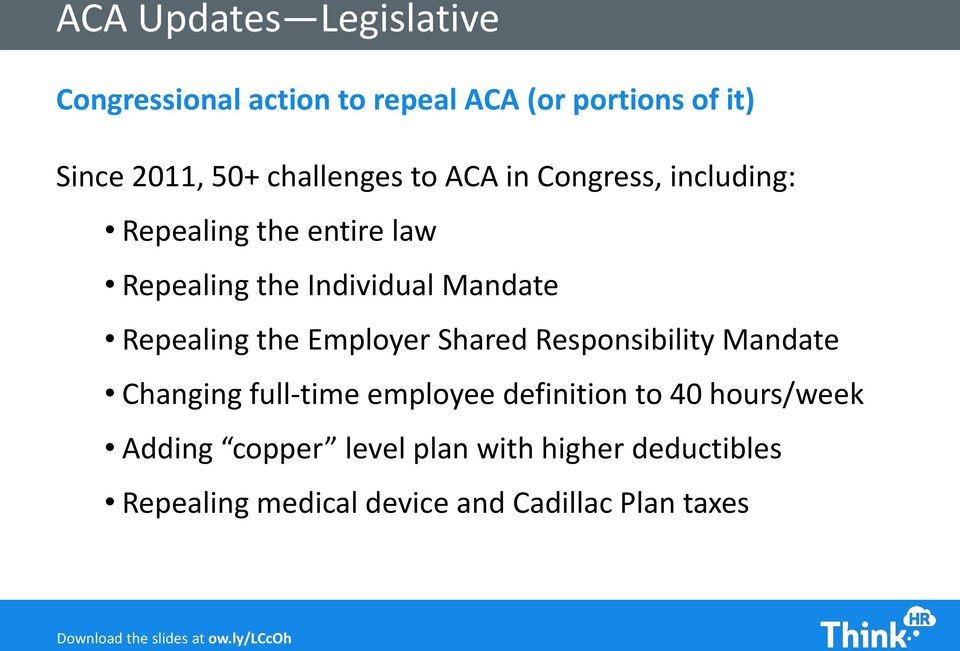 Repealing the Employer Shared Responsibility Mandate Changing full-time employee definition to 40