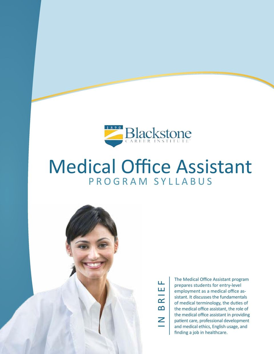 It discusses the fundamentals of medical terminology, the duties of the medical office assistant, the