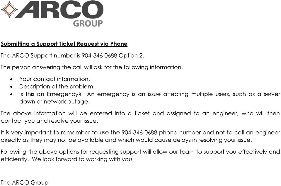 The above information will be entered into a ticket and assigned to an engineer, who will then contact you and resolve your issue.