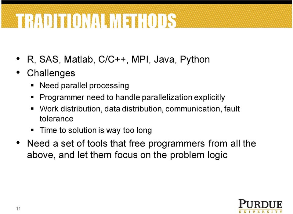 distribution, communication, fault tolerance Time to solution is way too long Need a set