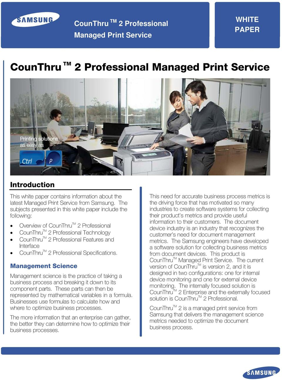 The subjects presented in this white paper include the following: Overview of CounThru TM 2 Professional CounThru TM 2 Professional Technology CounThru TM 2 Professional Features and Interface