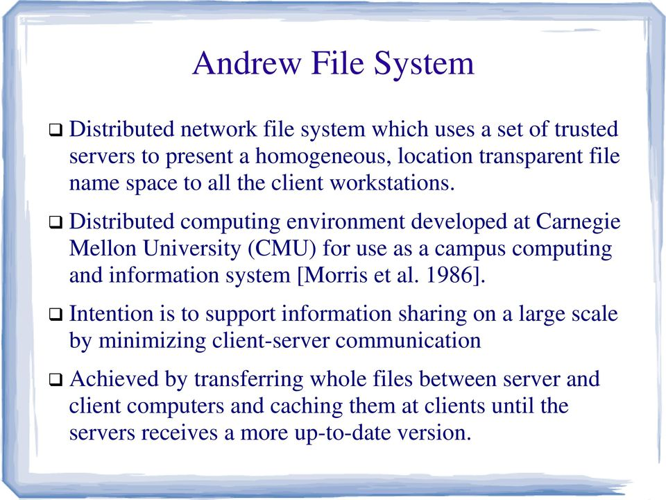 Distributed computing environment developed at Carnegie Mellon University (CMU) for use as a campus computing and information system [Morris et al.