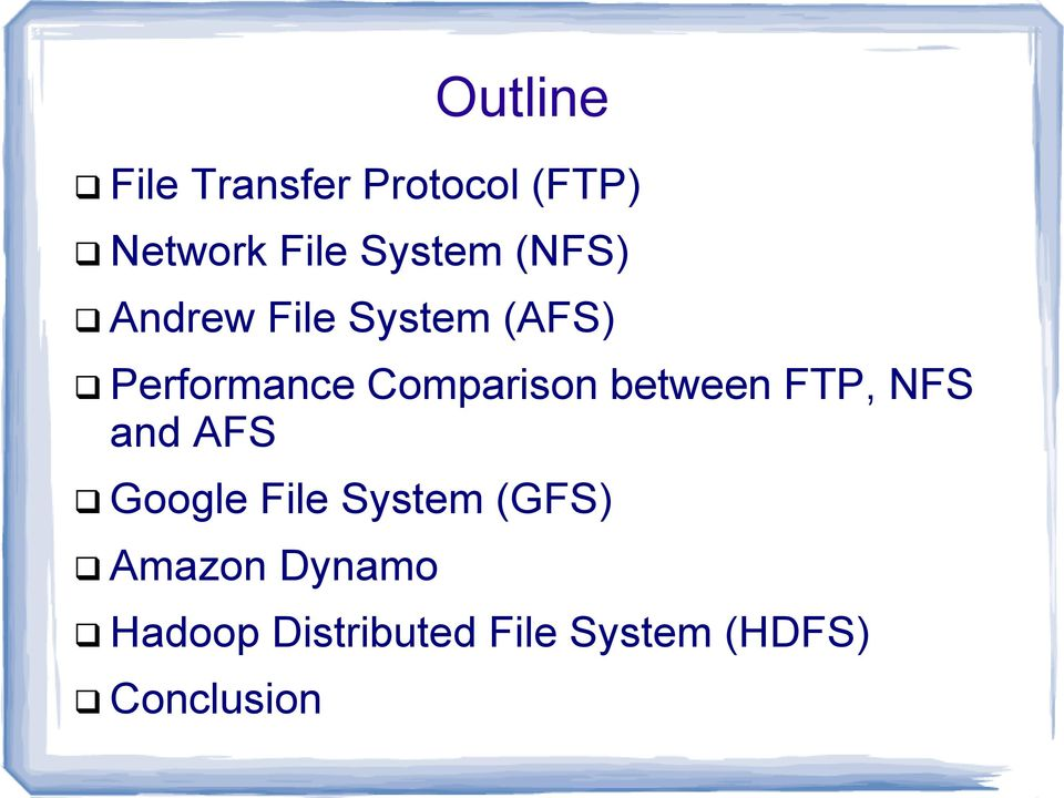 Comparison between FTP, NFS and AFS Google File System